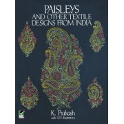 Paisleys and Other Textile Designs from India by K. Prakash