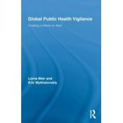 Global Public Health Vigilance by Lorna Weir