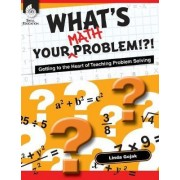 What's Your Math Problem? by Linda Gojak
