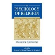 The Psychology of Religion by Bernard Spilka