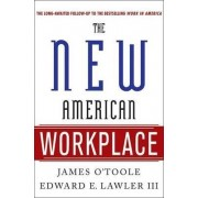 The New American Workplace by Vice-President James O'Toole