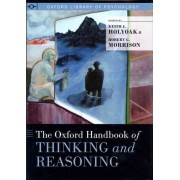 The Oxford Handbook of Thinking and Reasoning by Keith James Holyoak