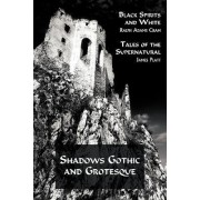 Shadows Gothic and Grotesque (Black Spirits and White; Tales of the Supernatural) by Ralph Adams Cram