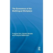 The Economics of the Multilingual Workplace by Francois Grin