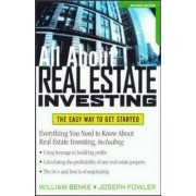 All About Real Estate Investing by William Benke