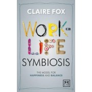 Work/life Symbiosis by Claire Fox