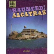 Haunted! Alcatraz by Ryan Nagelhout