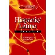 Hispanic and Latino Identity by Jorge J. E. Gracia