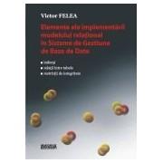 Elemente ale implementarii modelului relational in sisteme de gestiune de baze de date.