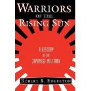 Warriors Of The Rising Sun by Robert B. Edgerton