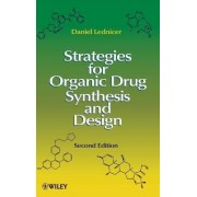 Strategies for Organic Drug Synthesis and Design by Daniel Lednicer