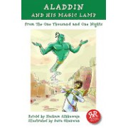Aladdin and His Magic Lamp: From the One Thousand and One Nights