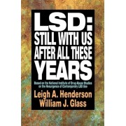LSD - Still with Us after All These Years by Leigh A. Henderson
