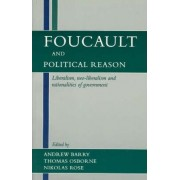 Faucault and Political Reason by Andrew Barry