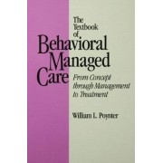 The Textbook of Behavioural Managed Care by William L. Poynter