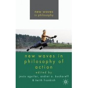 New Waves in Philosophy of Action by Jesus Aguilar