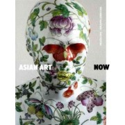 Asian Art Now by Melissa Chiu