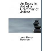 An Essay in Aid of a Grammar of Assent by Cardinal John Henry Newman