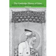 The Cambridge History of Islam: Volume 2A: The Indian Sub-Continent, South-East Asia, Africa and the Muslim West by P. M. Holt