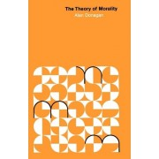The Theory of Morality by Alan Donagan