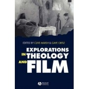 Explorations in Theology and Film by Clive Marsh