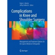 Complications in Knee and Shoulder Surgery by Robert J. Meislin