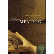 The Edge of Meaning by James Boyd White