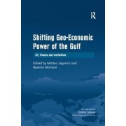 Shifting Geo-Economic Power of the Gulf: Oil, Finance and Institutions