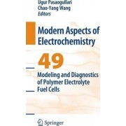 Modeling and Diagnostics of Polymer Electrolyte Fuel Cells by Ugur Pasaogullari