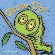 Grow up! by Nina Laden