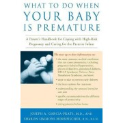 What Do You Do When Your Baby is Premature by Joseph A.Garcia Prats