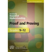 Developing Essential Understanding of Proof and Proving for Teaching Mathematics: Grades 9-12 by Amy Ellis