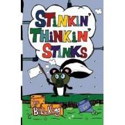 Stinkin' Thinkin' Stinks by Bill King