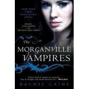 The Morganville Vampires, Volume 1 by Rachel Caine