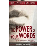 The Power of Your Words by Don Gossett