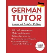 German Tutor: Grammar and Vocabulary Workbook (Learn German with Teach Yourself) by Edith Kreutner
