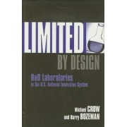 Limited by Design by Michael Crow