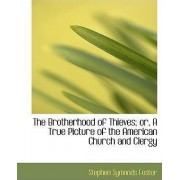 The Brotherhood of Thieves; Or, a True Picture of the American Church and Clergy by Stephen Symonds Foster
