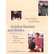 Guiding Readers and Writers (Grades 3-6) by Irene C. Fountas