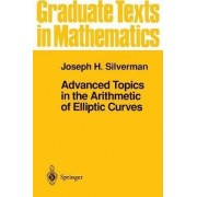 Advanced Topics in the Arithmetic of Elliptic Curves by Joseph H Silverman