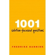 1001 Solution-Focused Questions by Fredrike Bannink