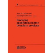 Emerging Applications in Free Boundary Problems: Volume 3 by J. M. Chadam