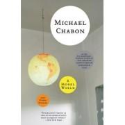 A Model World by Michael Chabon