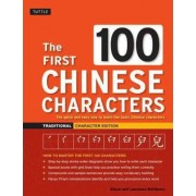 The First 100 Chinese Characters Traditional Character Edition by Alison Matthews