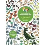 In the Age of Dinosaurs: My Nature Sticker Activity Book, Paperback