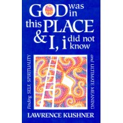 God Was in This Place & I, I Did Not Know: Finding Self, Spirituality, and Ultimate Meaning