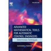 Advanced Mathematical Tools for Control Engineers: Volume 1 by Alex Poznyak