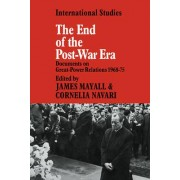 The End of the Post-war Era by James Mayall