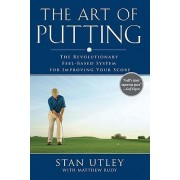 The Art of Putting by Stan Utley