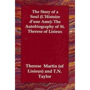 The Story of a Soul (L'Histoire D'Une AME) by Martin (Of Lisieux) Therese Martin (of Lisieux)